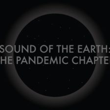 Sound of the Earth: The Pandemic Chapter