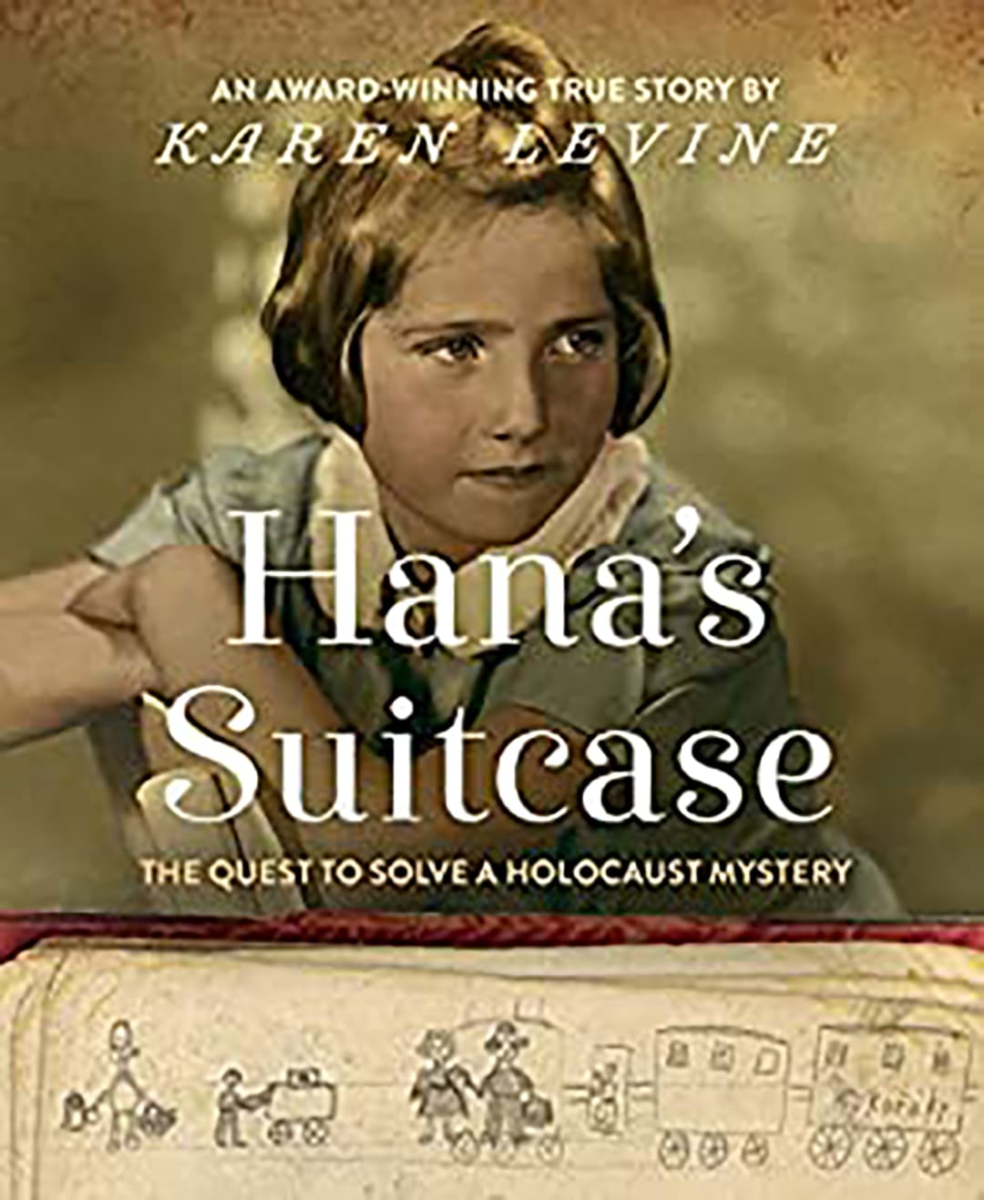 Hana's Suitcase: A Quest To Solve a Holocaust Mystery, by Karen Levine