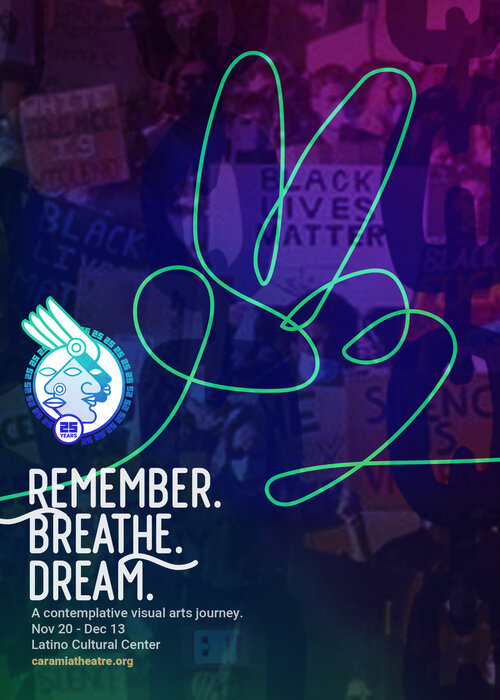 Cara Mía Theatre presents Remember. Breathe. Dream.
