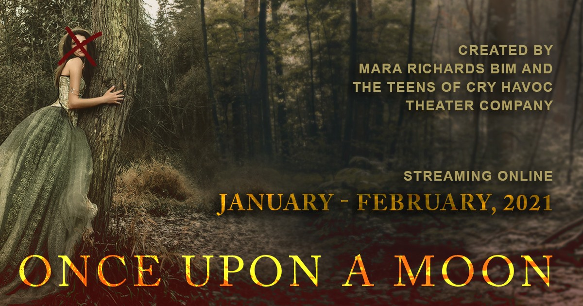 Once Upon a Moon, Cry Havoc Theater Company