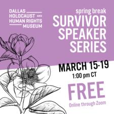 Dallas Holocaust & History Museum, Survivor Speaker Series