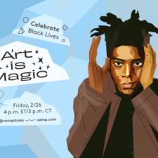 Camp Store, Celebrate Black Lives: Art is MAGIC!