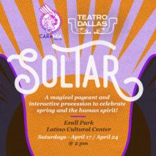 Soltar, Cara Mia Theatre and Teatro Dallas