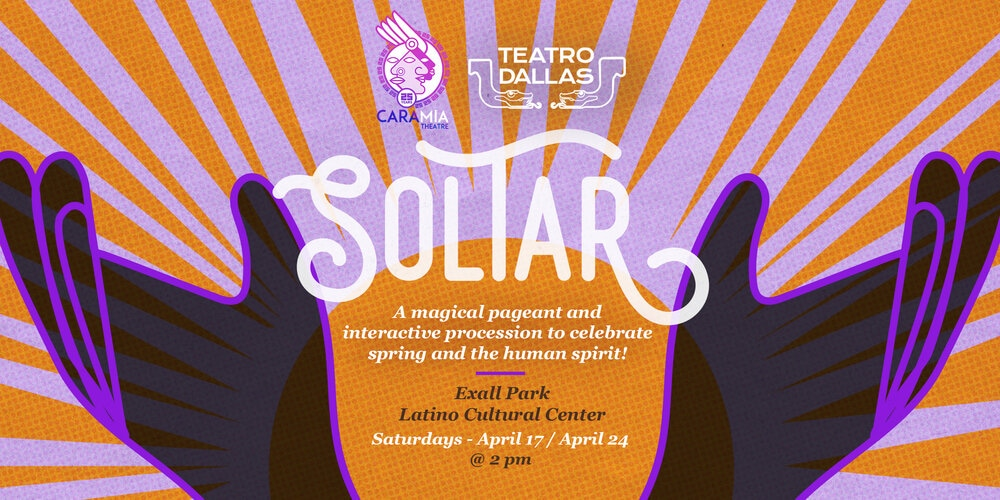 Soltar, Cara Mia Theatre and Teatro Dallas