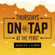 Thursdays on Tap, Perot Museum of Nature and Science