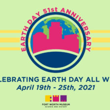 Earth Week at Fort Worth Museum of Science and History